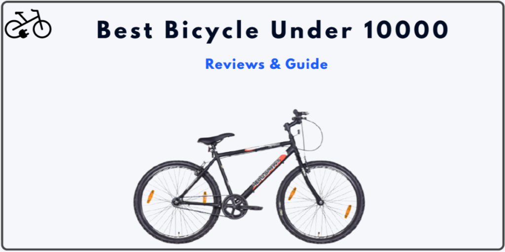 Best Bicycle Under 10000 In India